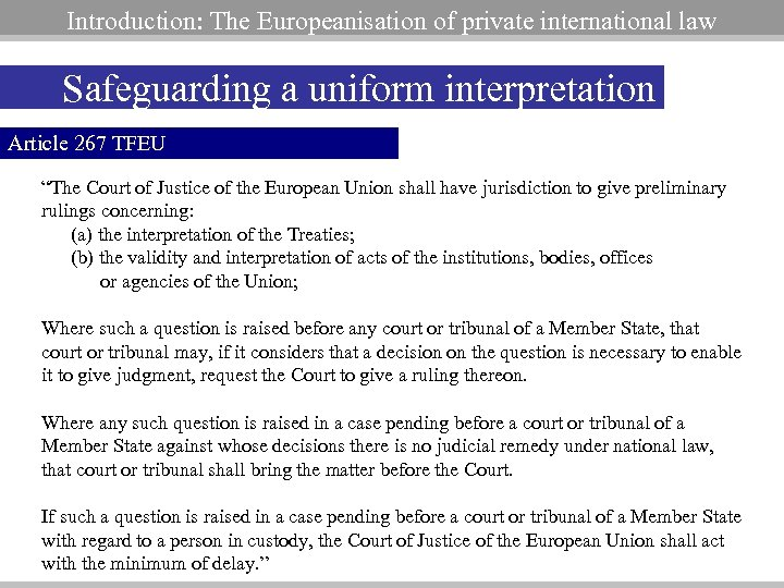 Introduction: The Europeanisation of private international law Safeguarding a uniform interpretation Article 267 TFEU
