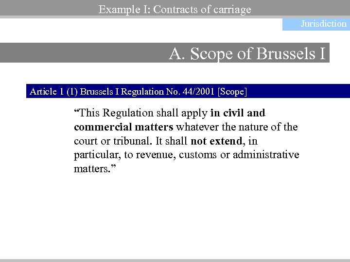 Example I: Contracts of carriage Jurisdiction A. Scope of Brussels I Article 1 (1)