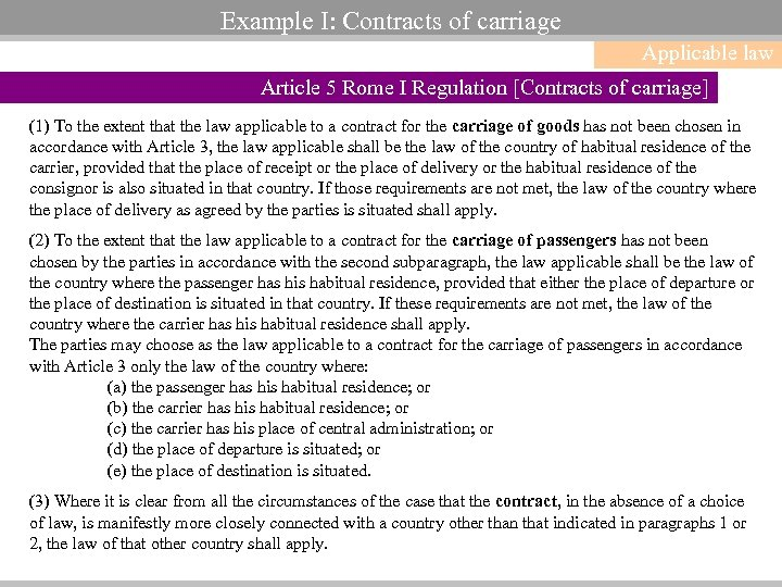Example I: Contracts of carriage Applicable law Article 5 Rome I Regulation [Contracts of