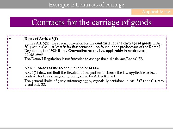 Example I: Contracts of carriage Applicable law Contracts for the carriage of goods §