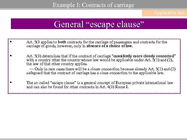 "Example I: Contracts of carriage Applicable law General ""escape clause"" § Art. 5(3 applies"