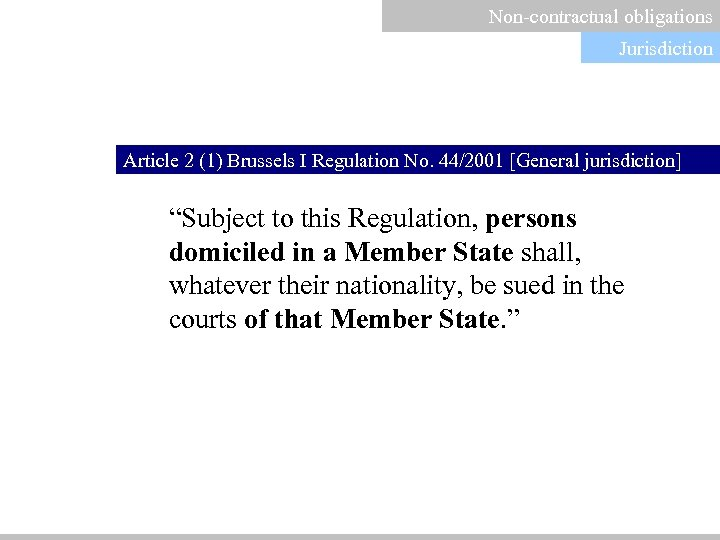 "Non-contractual obligations Jurisdiction Article 2 (1) Brussels I Regulation No. 44/2001 [General jurisdiction] ""Subject"