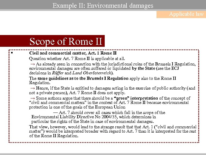 Example II: Environmental damages Applicable law Scope of Rome II § Civil and commercial