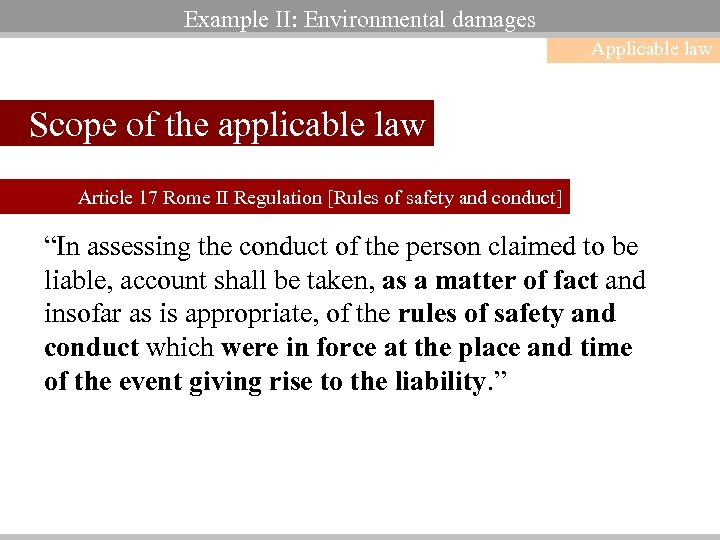 Example II: Environmental damages Applicable law Scope of the applicable law Article 17 Rome