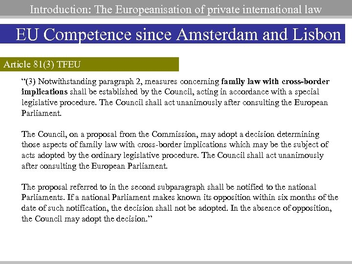 Introduction: The Europeanisation of private international law EU Competence since Amsterdam and Lisbon Article