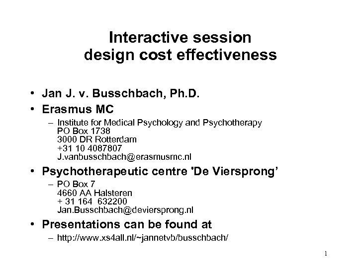 Interactive session design cost effectiveness • Jan J. v. Busschbach, Ph. D. • Erasmus