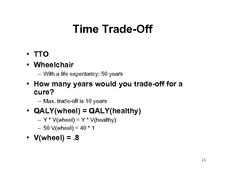 Time Trade-Off • TTO • Wheelchair – With a life expectancy: 50 years •