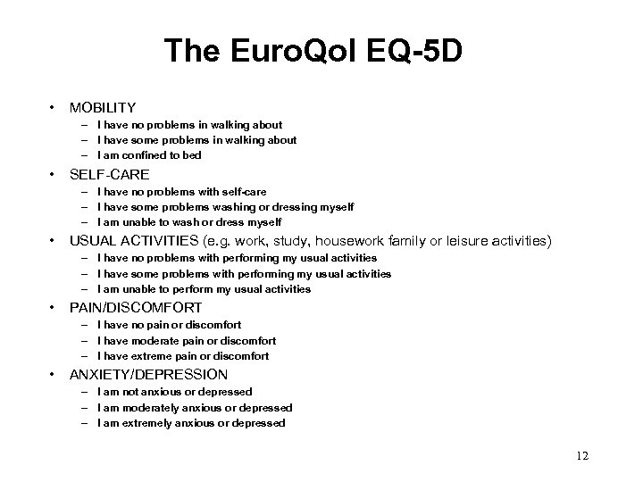 The Euro. Qol EQ-5 D • MOBILITY – I have no problems in walking