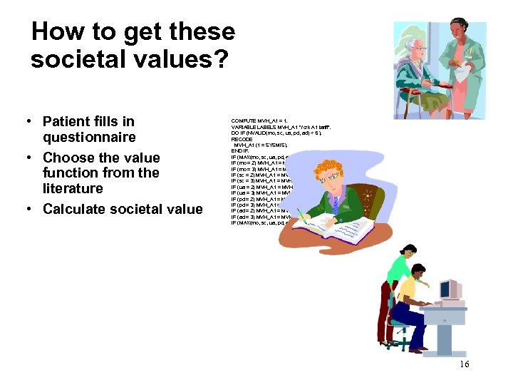How to get these societal values? • Patient fills in questionnaire • Choose the