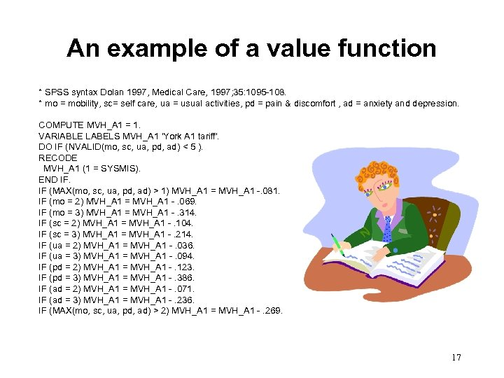 An example of a value function * SPSS syntax Dolan 1997, Medical Care, 1997;