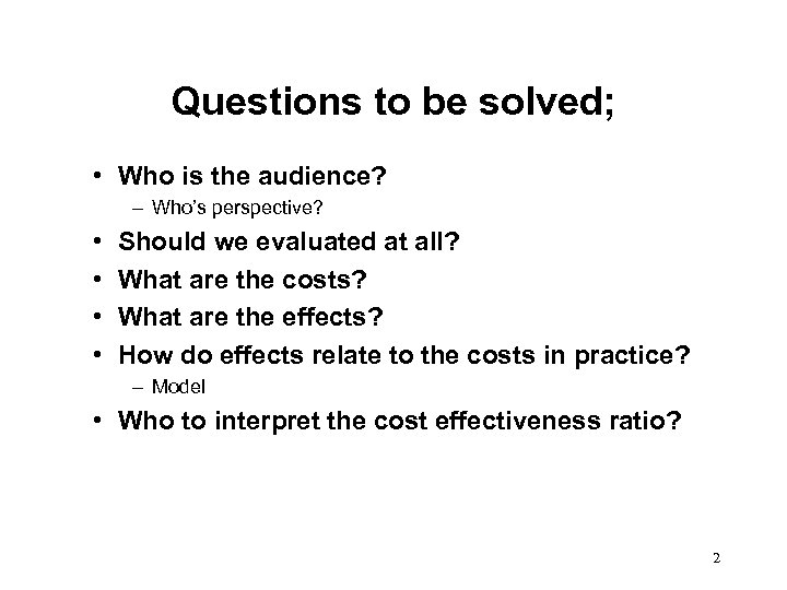 Questions to be solved; • Who is the audience? – Who's perspective? • •