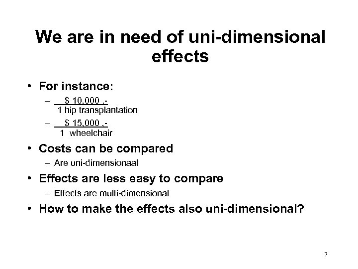 We are in need of uni-dimensional effects • For instance: – $ 10, 000.