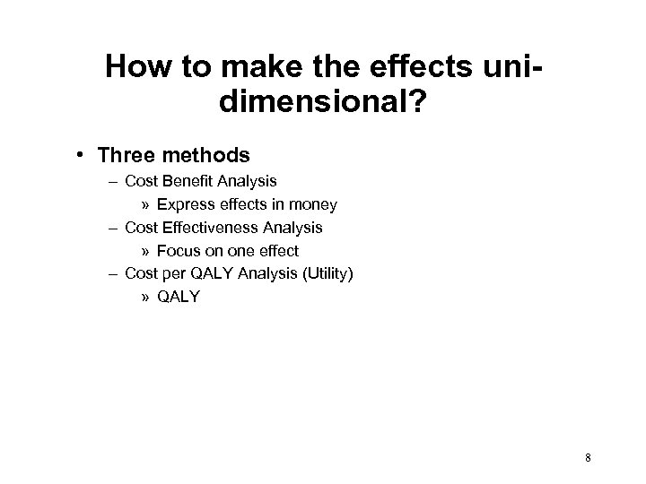 How to make the effects unidimensional? • Three methods – Cost Benefit Analysis »