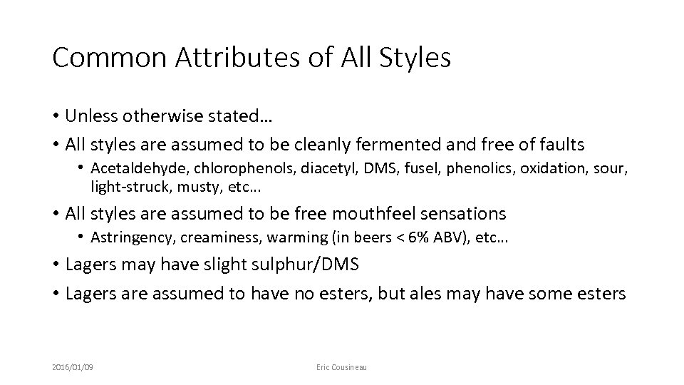 Common Attributes of All Styles • Unless otherwise stated… • All styles are assumed