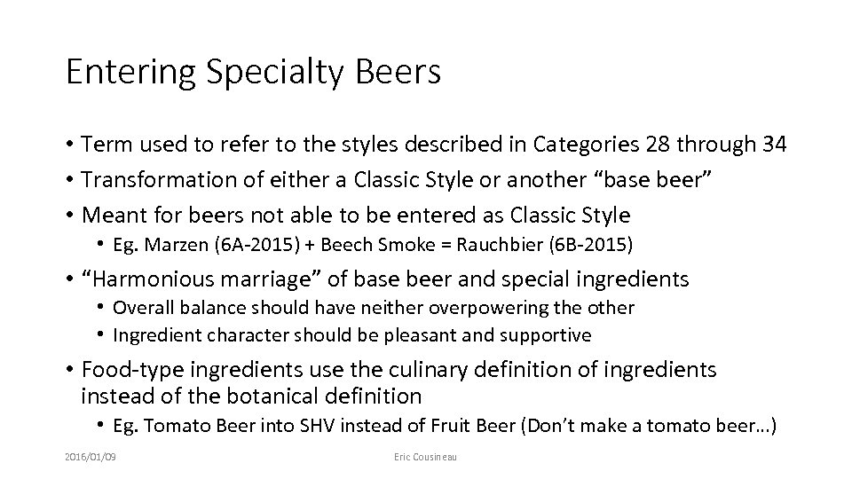 Entering Specialty Beers • Term used to refer to the styles described in Categories