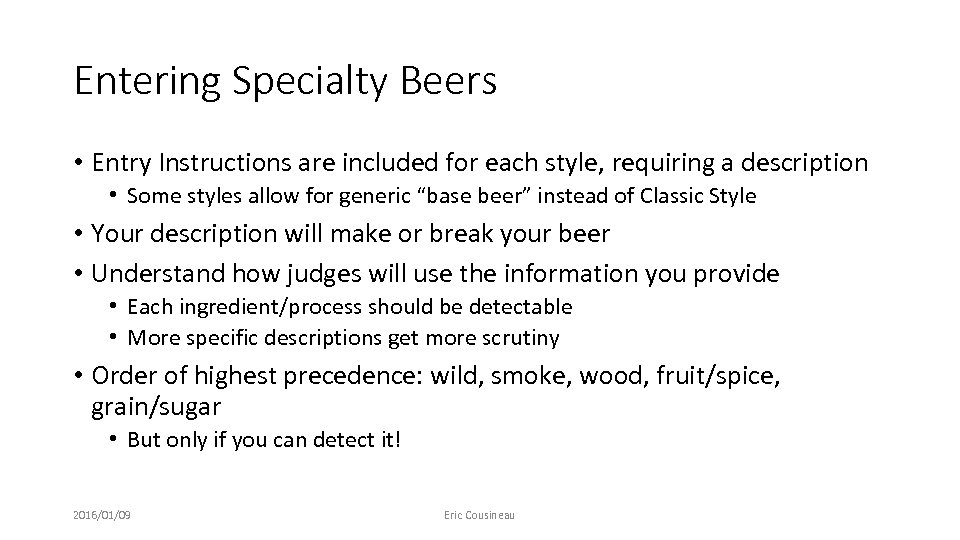 Entering Specialty Beers • Entry Instructions are included for each style, requiring a description