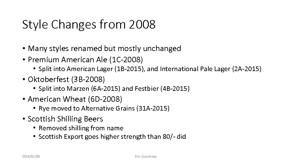 Style Changes from 2008 • Many styles renamed but mostly unchanged • Premium American
