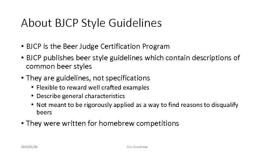 About BJCP Style Guidelines • BJCP is the Beer Judge Certification Program • BJCP