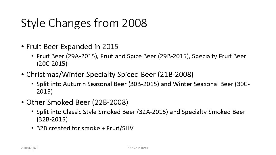 Style Changes from 2008 • Fruit Beer Expanded in 2015 • Fruit Beer (29