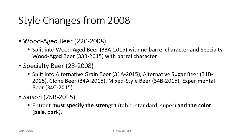 Style Changes from 2008 • Wood-Aged Beer (22 C-2008) • Split into Wood-Aged Beer