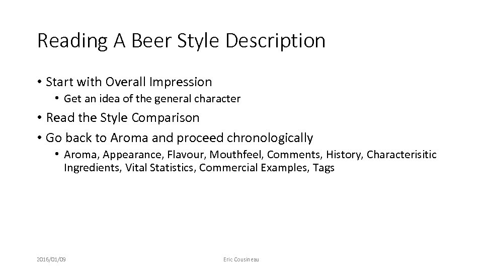 Reading A Beer Style Description • Start with Overall Impression • Get an idea