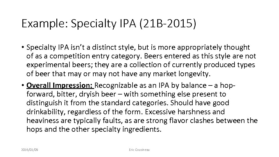 Example: Specialty IPA (21 B-2015) • Specialty IPA isn't a distinct style, but is