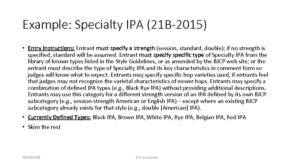 Example: Specialty IPA (21 B-2015) • Entry Instructions: Entrant must specify a strength (session,