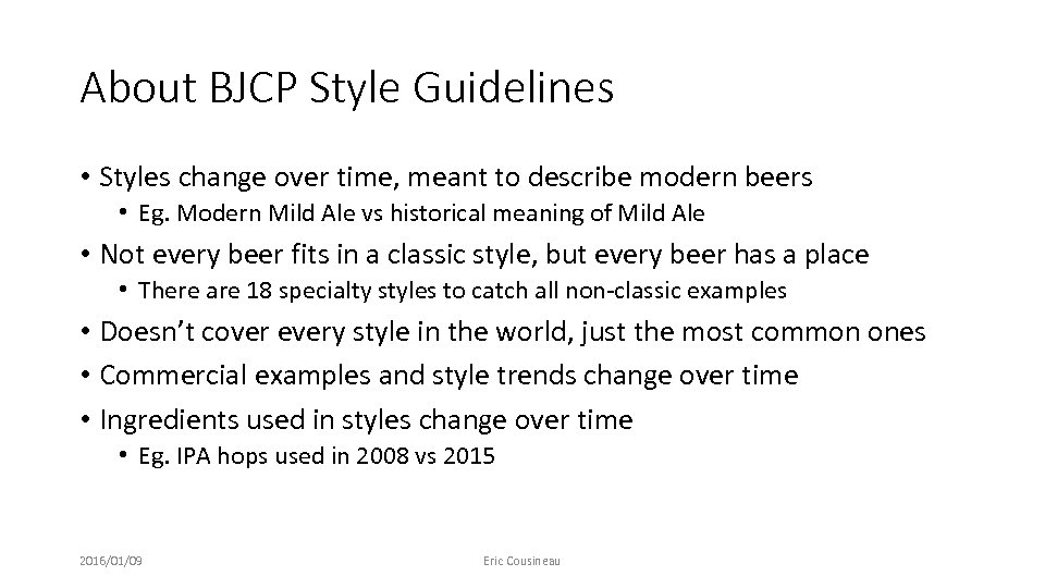 About BJCP Style Guidelines • Styles change over time, meant to describe modern beers