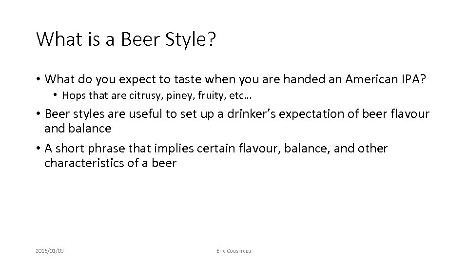 What is a Beer Style? • What do you expect to taste when you