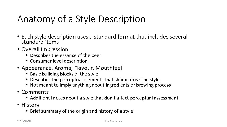 Anatomy of a Style Description • Each style description uses a standard format that