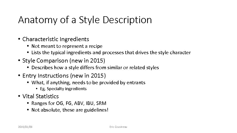 Anatomy of a Style Description • Characteristic Ingredients • Not meant to represent a