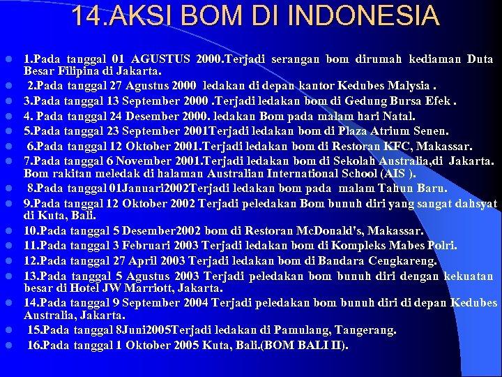 14. AKSI BOM DI INDONESIA l l l l 1. Pada tanggal 01 AGUSTUS