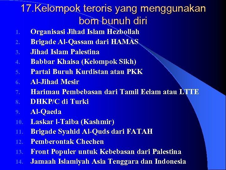 17. Kelompok teroris yang menggunakan bom bunuh diri 1. 2. 3. 4. 5. 6.