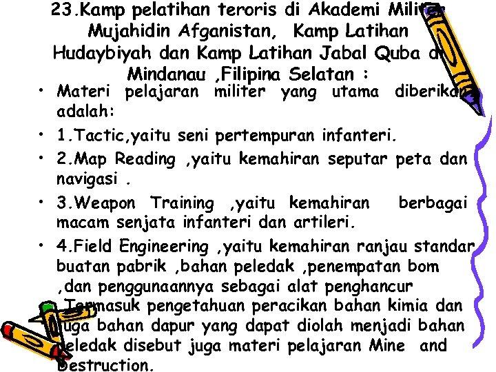 23. Kamp pelatihan teroris di Akademi Militer Mujahidin Afganistan, Kamp Latihan Hudaybiyah dan Kamp