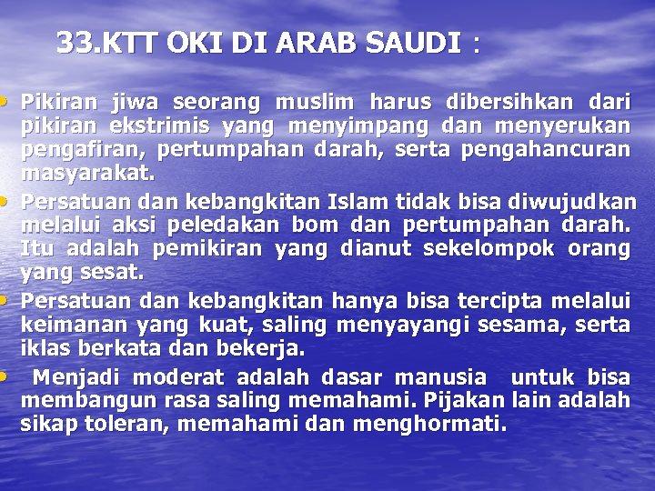 33. KTT OKI DI ARAB SAUDI : • Pikiran jiwa seorang muslim harus dibersihkan
