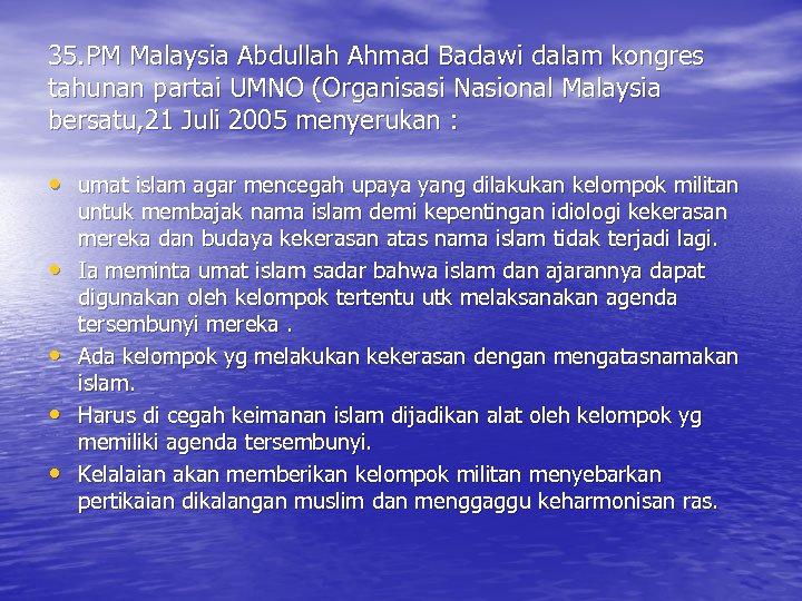 35. PM Malaysia Abdullah Ahmad Badawi dalam kongres tahunan partai UMNO (Organisasi Nasional Malaysia