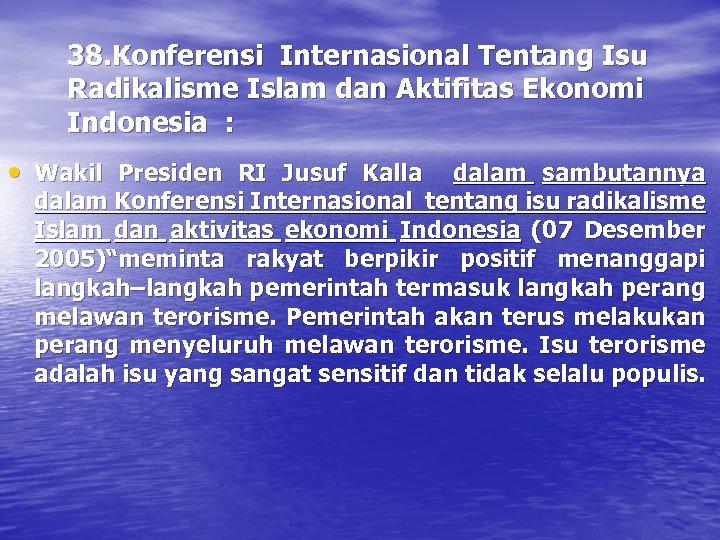 38. Konferensi Internasional Tentang Isu Radikalisme Islam dan Aktifitas Ekonomi Indonesia : • Wakil