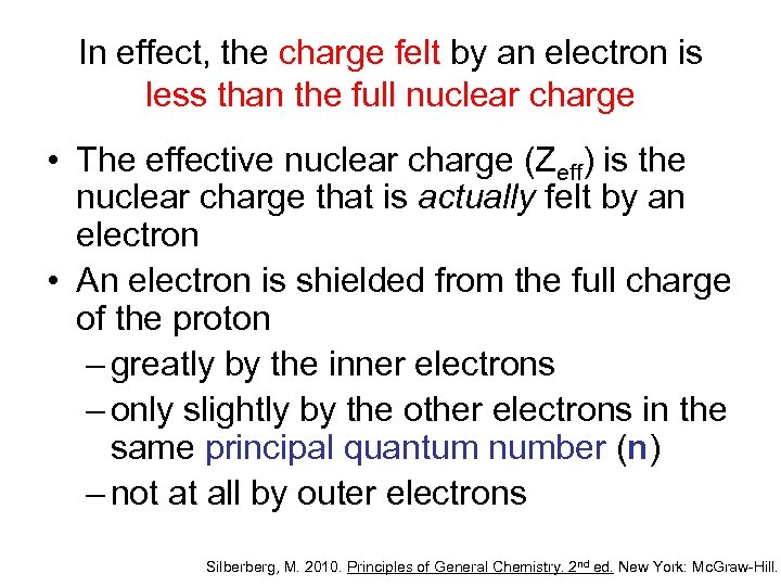 In effect, the charge felt by an electron is less than the full nuclear