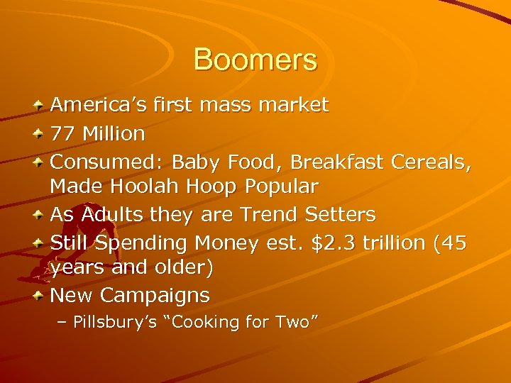 Boomers America's first mass market 77 Million Consumed: Baby Food, Breakfast Cereals, Made Hoolah