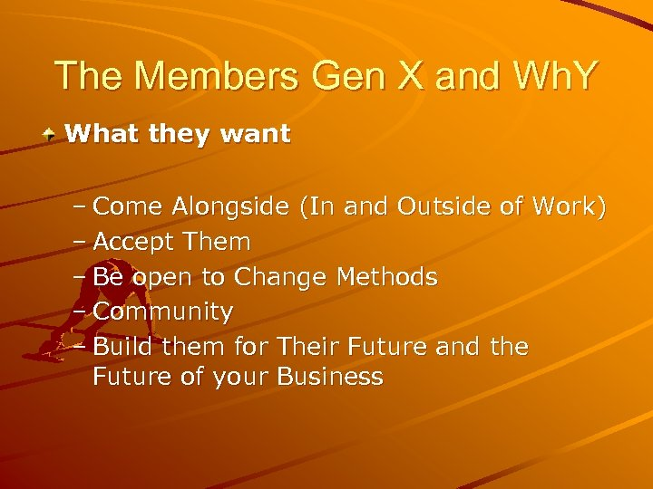 The Members Gen X and Wh. Y What they want – Come Alongside (In