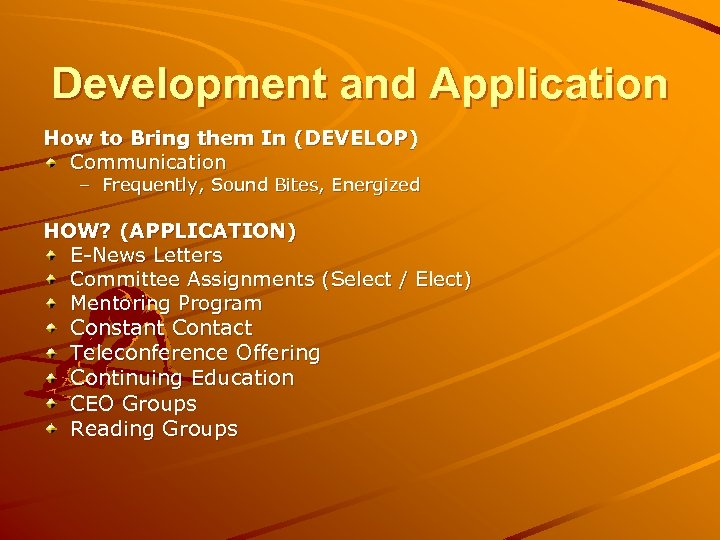 Development and Application How to Bring them In (DEVELOP) Communication – Frequently, Sound Bites,