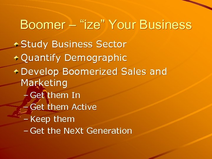 """Boomer – """"ize"""" Your Business Study Business Sector Quantify Demographic Develop Boomerized Sales and"""