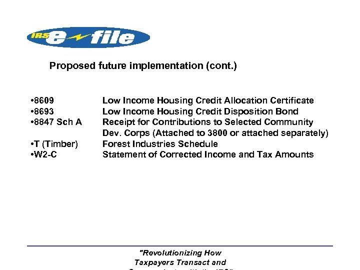 Proposed future implementation (cont. ) • 8609 • 8693 • 8847 Sch A •