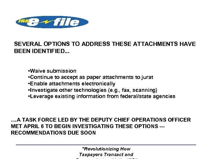SEVERAL OPTIONS TO ADDRESS THESE ATTACHMENTS HAVE BEEN IDENTIFIED. . . • Waive submission