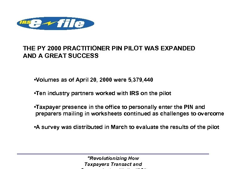 THE PY 2000 PRACTITIONER PIN PILOT WAS EXPANDED AND A GREAT SUCCESS • Volumes