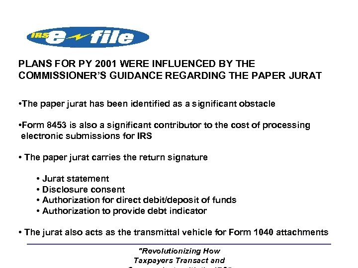 PLANS FOR PY 2001 WERE INFLUENCED BY THE COMMISSIONER'S GUIDANCE REGARDING THE PAPER JURAT