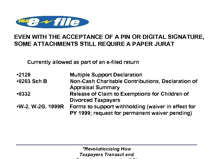 EVEN WITH THE ACCEPTANCE OF A PIN OR DIGITAL SIGNATURE, SOME ATTACHMENTS STILL REQUIRE