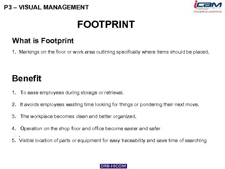 P 3 – VISUAL MANAGEMENT FOOTPRINT What is Footprint 1. Markings on the floor