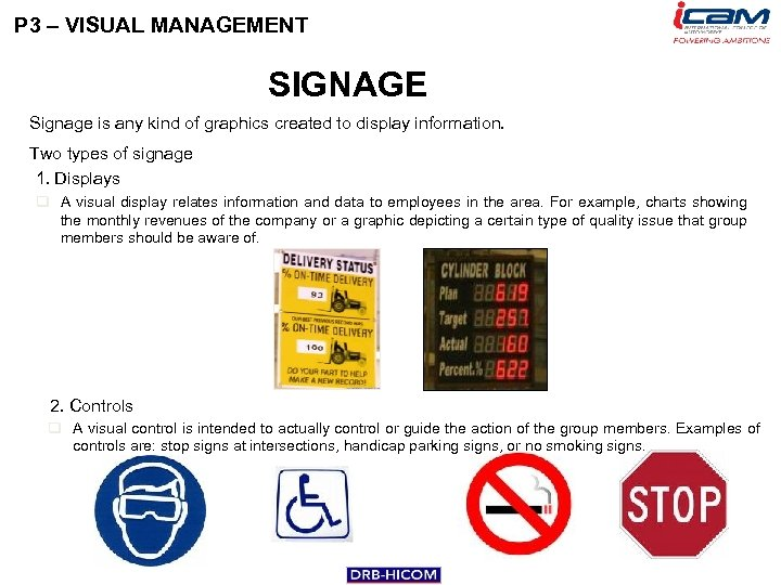 P 3 – VISUAL MANAGEMENT SIGNAGE Signage is any kind of graphics created to
