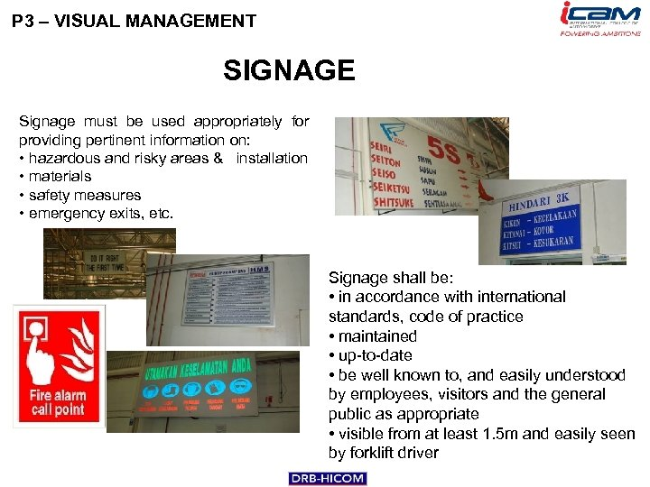 P 3 – VISUAL MANAGEMENT SIGNAGE Signage must be used appropriately for providing pertinent